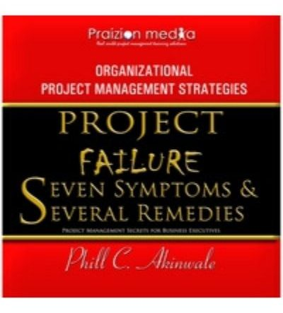 Project Failure- 7 Symptoms and Several Remedies