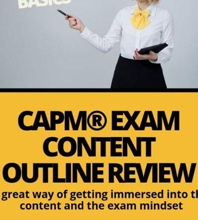 CAPM®Exam Outline Content Review